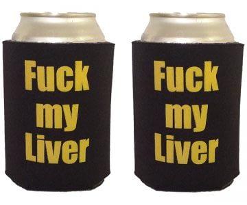 F*ck my Liver Can Cooler Koozie